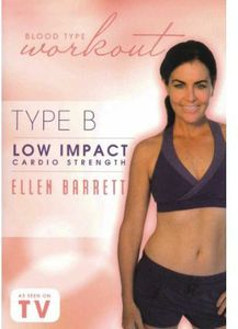 Blood Type Wokrout: Type B - Low Impact Cardio Strength With Ellen Barrett