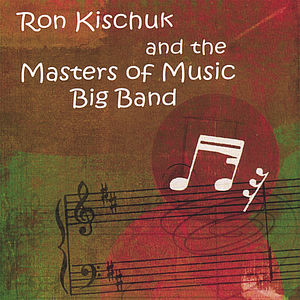 Ron Kischuk & the Masters of Music Big Band
