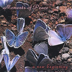 Moments of Peace: New Beginning