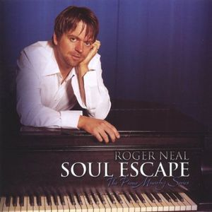 Roger Neal the Piano Ministry Series: Soul Escape