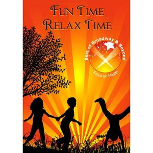 Fun Time Relax Time: Focus on Health
