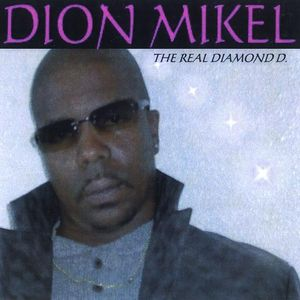 Mikel, Dion : Real Diamond D