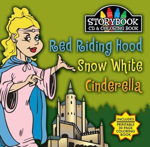 Red Riding Hood/ Snow White/ Cincerella [With Electronic, PrintableColoring Book]