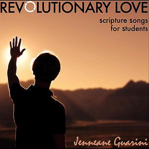 Revolutionary Love: Scripture Songs for Students