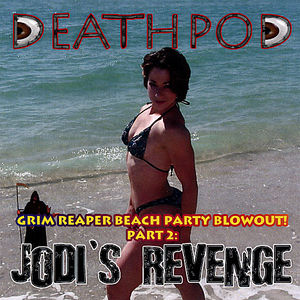 Grim Reaper Beach Party Blowout! Pt. 2: Jodi's Revenge