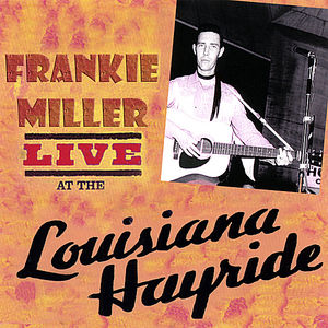 Miller, Frankie : Live at the Louisiana Hayride