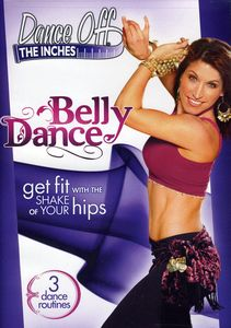 Dance Off the Inches: Belly Dance