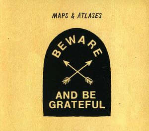 Beware & Be Grateful
