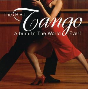 Best Tango Album in the World Ever /  Various