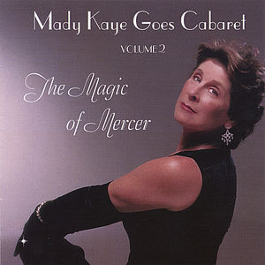 Mady Kaye Goes Cabaret: The Magic of Mercer 2