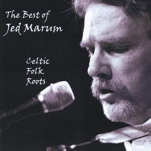 Best of Jed Marum: Celtic Folk Roots