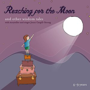 Reaching for the Moon & Other Wisdom Tales