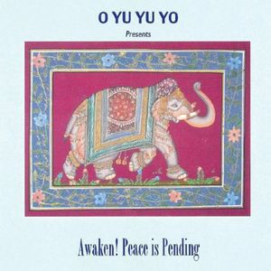 Awaken Peace Is Pending (O Yu Yu Yo Presents)