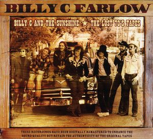 Billy C & the Sunshine /  Billy C Farlow: Lost 70s