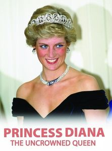 Princess Diana The Uncrowned Queen