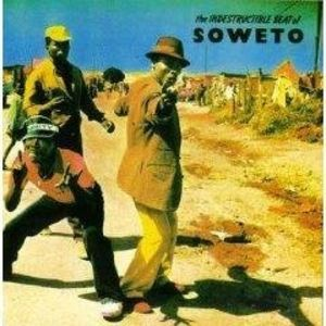 Indestructable Beat of Soweto /  Various
