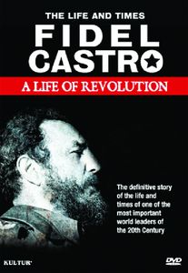 Fidel Castro: Life of Revolution