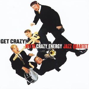 Get Crazy with the Crazy Energy Jazz Quartet