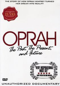 Oprah: Past Present & Future: Unauthorized Doc