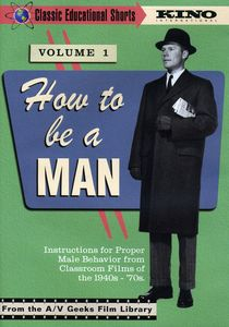 Classic Educational Shorts: Volume 1: How to Be a Man