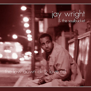 Low Down Dirty Love CD