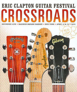 Crossroads Guitar Festival 2013 [Import]