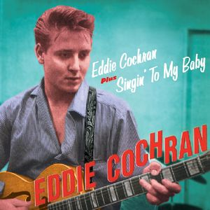 Eddie Cochran /  Singin to My Baby [Import]