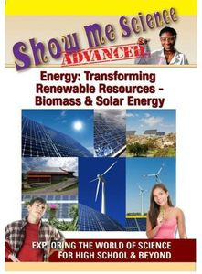 Energy: Transforming Renewable Resources: Biomass and Solar Energy