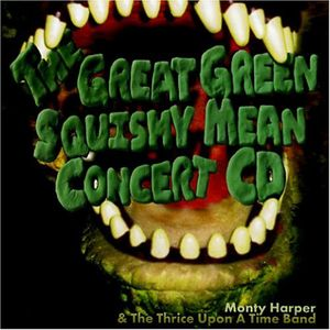 Great Green Squishy Mean Concert