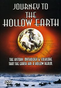 Journey To The Hollow Earth [Documentary]