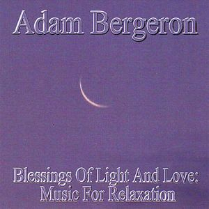 Blessings of Light & Love: Music for Relaxation