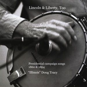 Lincoln & Libertytoo / Presidential Campaign Songs