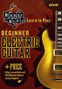 House Of Blues Presents Learn To Play Electric Guitar [Instructional]