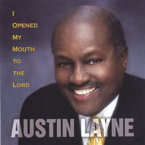 I Opened My Mouth to the Lord