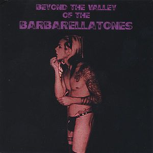 Beyond the Valley of the Barbarellatones