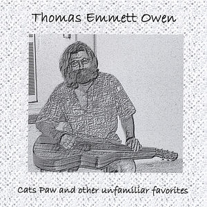 Cats Paw & Other Unfamiliar Favorites