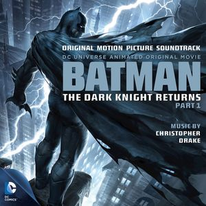 Batman: The Dark Knight Returns, Pt. 1 (Original Soundtrack)