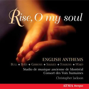 Rise O My Soul: English Anthems