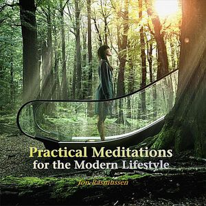 Practical Meditations for the Modern Lifestyle