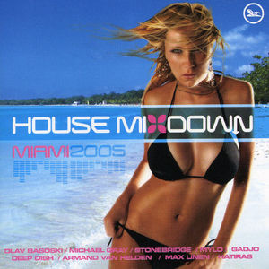 House Mixdown: Miami 2005 /  Various