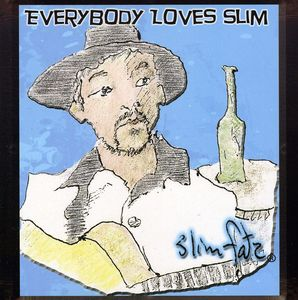 Everybody Loves Slim