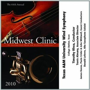 2010 Midwest Clinic: Texas A&M University Wind Symphony