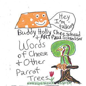 Words of Cheese & Other Parrot Trees