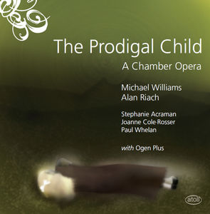 Prodigal Child: A Chamber Opera
