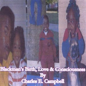 Blackmans Birth Love & Consciousness