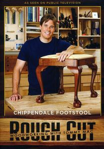 Rough Cut - Woodworking With Tommy Mac: Chippendale Footstool [With Printed Plans]