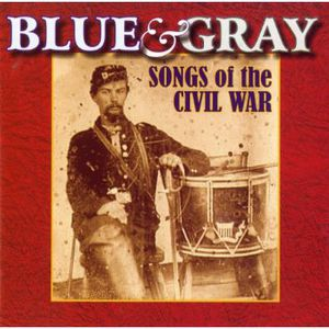 Blue & Gray: Songs of the Civil War /  Various