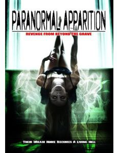 Paranormal Apparition: Revenge from Beyond Grave