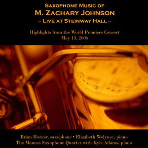 Saxophone Music of M. Zachary Johnson-Live at Steinway Hall