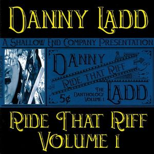 Ride That Riff the Danthology 1